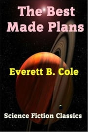 The Best Made Plans ebook by Everett B. Cole