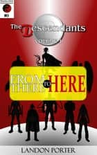 The Descendants #0 - From There To Here - The Descendants Main Series, #0 ebook by Landon Porter