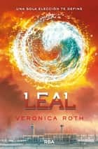 Leal - Una sola elección te define ebook by Veronica Roth