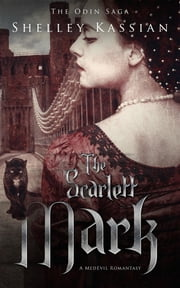 The Scarlett Mark - A MedEvil Romantasy ebook by Shelley Kassian