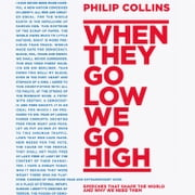 When They Go Low, We Go High: Speeches that shape the world – and why we need them audiobook by Philip Collins