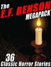 The E.F. Benson Megapack - 36 Classic Horror Stories ebook by E.F. Benson