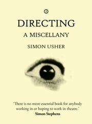 Directing: A Miscellany ebook by Simon Usher
