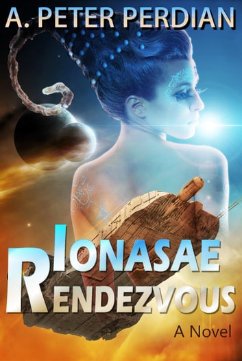 Ionasae Rendezvous ebook by A. Peter Perdian