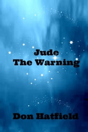 Jude: The Warning ebook by Don Hatfield