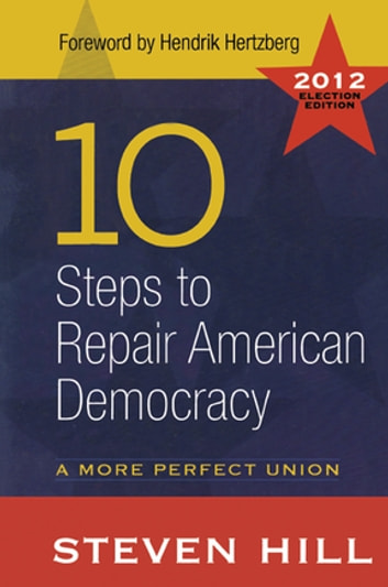 10 Steps to Repair American Democracy ebook by Steven Hill