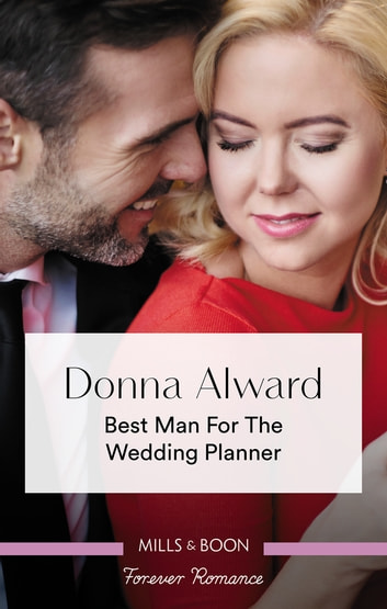 Best Man For The Wedding Planner ebook by Donna Alward