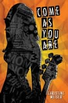 Come As You Are ebook by PS Books Division of Philadelphia Stories, Inc.