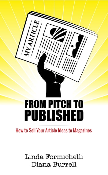 From Pitch To Published Ebook By Diana Burrell 1230001638585