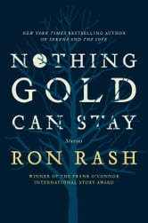 Nothing Gold Can Stay ebook by Ron Rash