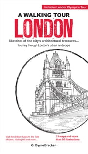 Walking Tour London - Includes the 2012 London Olympics Site! ebook by G.Byrne Bracken
