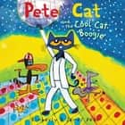 Pete the Cat and the Cool Cat Boogie audiobook by James Dean, Kimberly Dean