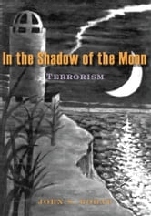 In the Shadow of the Moon - Prologue ebook by JOHN S. BOHNE