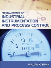 Fundamentals of Industrial Instrumentation and Process Control ebook by William Dunn