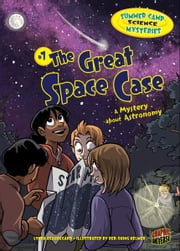 #7 The Great Space Case - A Mystery about Astronomy ebook by Lynda  Beauregard,Der-shing  Helmer