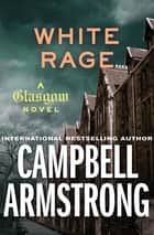 White Rage ebook by Campbell Armstrong