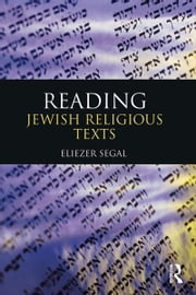 Reading Jewish Religious Texts ebook by Eliezer Segal