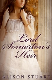 Lord Somerton's Heir ebook by Alison Stuart
