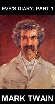 Eve's Diary, Part 1 [com Glossário em Português] ebook by Mark Twain,Eternity Ebooks