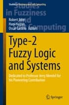 Type-2 Fuzzy Logic and Systems - Dedicated to Professor Jerry Mendel for his Pioneering Contribution ebook by Robert John, Hani Hagras, Oscar Castillo