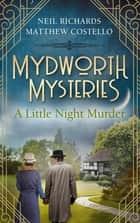 Mydworth Mysteries - A Little Night Murder ebook by