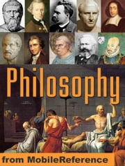 Encyclopedia Of Philosophy: Eastern And Western Philosophy, Metaphysics, Ethics, Logic, Aesthetics, Marxism, Democracy & More (Mobi Reference) ebook by MobileReference