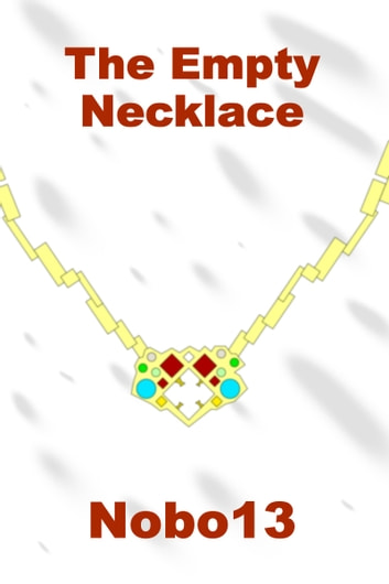 The Empty Necklace ebook by Nobo13
