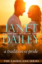 A Tradition of Pride ebook by Janet Dailey