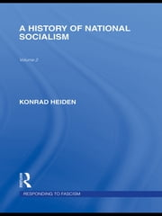 A History of National Socialism (RLE Responding to Fascism) ebook by Konrad Heiden