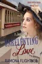 Unrelenting Love - Banished Saga, Book Five ebook by Ramona Flightner
