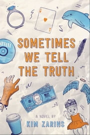 Sometimes We Tell the Truth ebook by Kim Zarins