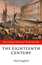 The Eighteenth Century ebook by Paul Langford