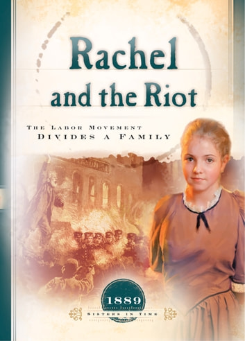 Rachel and the Riot - The Labor Movement Divides a Family ebook by Susan Martins Miller