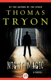 Night Magic - A Novel ebook by Thomas Tryon