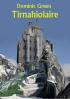 Tirnahiolaire ebook by Dominic Green