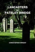 Lancasters of Pateley Bridge ebook by Christopher Wright