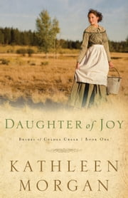 Daughter of Joy (Brides of Culdee Creek Book #1) ebook by Kathleen Morgan