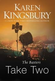 The Baxters Take Two ebook by Karen Kingsbury