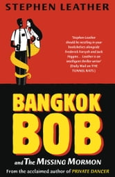 Bangkok Bob and The Missing Mormon ebook by Stephen Leather