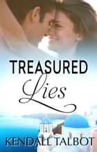 Treasured Lies ebook by Kendall Talbot