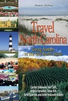 Travel North Carolina - Going Native in the Old North State ebook by Carolyn Sakowski, Angela Harwood, Sue Clark
