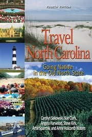 Travel North Carolina - Going Native in the Old North State ebook by Carolyn Sakowski,Angela Harwood,Sue Clark