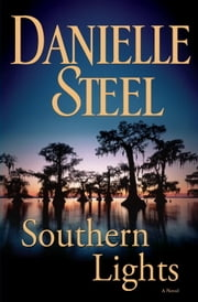 Southern Lights - A Novel ebook by Danielle Steel
