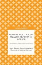 Global Politics of Health Reform in Africa ebook by G. Brown,S. Harman,Amy Barnes