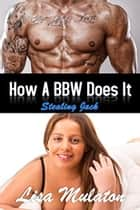 How A BBW Does It: Stealing Jack ebook by Lisa Mulaton