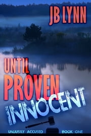 Until Proven Innocent ebook by JB Lynn