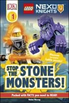 LEGO® NEXO KNIGHTS Stop the Monsters! ebook by Helen Murray, DK