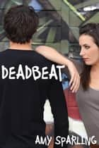 Deadbeat ebook by Amy Sparling