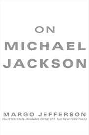 On Michael Jackson ebook by Margo Jefferson