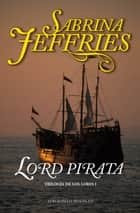Lord Pirata ebook by Sabrina Jeffries, Iolanda Rabascall